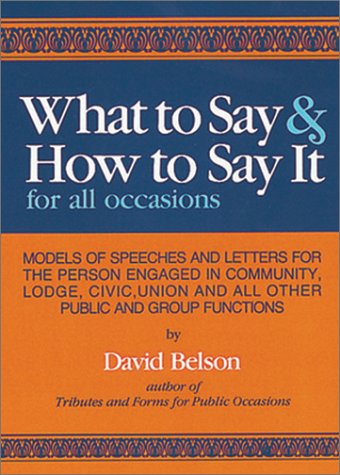 What to Say and How to Say It for All Occasions, David Belson