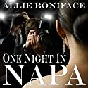 One Night in Napa (       UNABRIDGED) by Allie Boniface Narrated by Rebecca Van Volkinburg