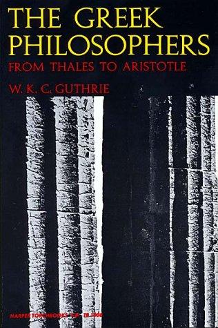 Greek Philosophers, WILLIAM K. GUTHRIE