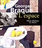 Georges Braque: L'Espace (French Edition) (2876602474) by Cohen, Françoise