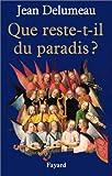Que reste-t-il du paradis ? (French Edition) (2213607141) by Delumeau, Jean