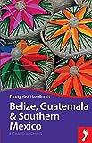 Richard Arghiris Belize, Guatemala & Southern Mexico (Footprint Handbook)