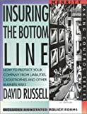 Insuring the Bottom Line: How to Protect Your Company From Liabilities, Catastrophes and Other Business Risks First Edition (Taking Control Series)