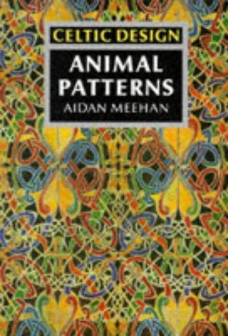 Celtic Design: Animal Patterns, Aidan Meehan