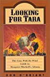 Looking for Tara: The 'Gone With The Wind' Guide to Margaret Mitchell's Atlanta