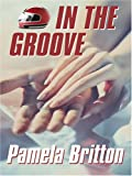 In the Groove (0786288035) by Britton, Pamela