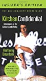 Kitchen Confidential, Insiders Edition: Adventures in the Culinary Underbelly