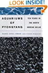 The Aquariums of Pyongyang: Ten Years...