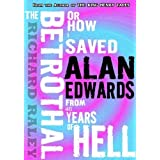 The Betrothal: Or How I Saved Alan Edwards from 40 Years of Hell ~ Richard Raley