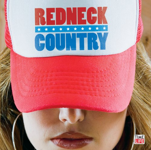 Country Music Redneck Redneck Country Redneck