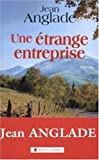 Une étrange entreprise : roman