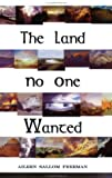 img - for The Land No One Wanted book / textbook / text book