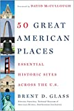 50 Great American Places: Essential Historic Sites Across the U S