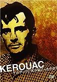 Kerouac-ケルアックに何が起こったのか? [DVD]