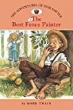 The Adventures of Tom Sawyer #2: The Best Fence Painter (Easy Reader Classics)