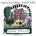 Menagerie Manor (       UNABRIDGED) by Gerald Durrell Narrated by Martyn Read