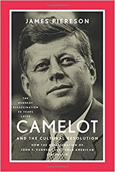 camelot and the cultural revolution how the assassination