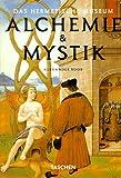 Alchemie & Mystik: Das hermetische Museum (German Edition) (3822888036) by Roob, Alexander