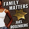 Family Matters: Sparky Hemingway, Book 2 (       UNABRIDGED) by Joel Rosenberg Narrated by Tom Richards