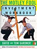 The Motley Fool Investment Workbook (068484401X) by David Gardner