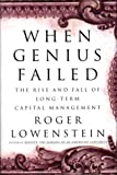 When Genius Failed: The Rise and Fall of Long-Term Capital Management (037550317X) by Roger Lowenstein