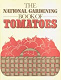 The National Gardening Book of Tomatoes (0915873095) by Raymond, Dick