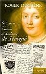 Naissances d'un �crivain : Madame de S�vign� par Duch�ne