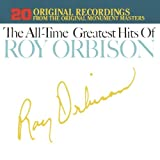 The All-Time Greatest Hits of Roy Orbison - Roy Orbison