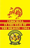 img - for Indochina in the Year of the Dragon - 1964 book / textbook / text book