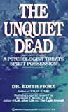 img - for The Unquiet Dead: A Psychologist Treats Spirit Possession book / textbook / text book