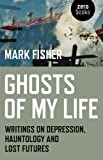 Ghosts of My Life: Writings on Depression, Hauntology and Lost Futures