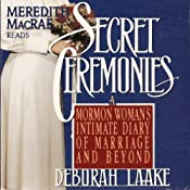 Secret Ceremonies: A Mormon Woman's Intimate Diary of Marriage and Beyond | [Deborah Laake]