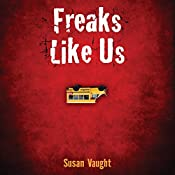 Freaks Like Us | [Susan Vaught]