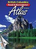 British Columbia Road & Recreational Atlas