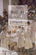A Brief History of Disease, Science and Medicine