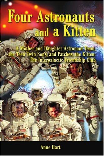 Vier Astronauten und ein Kätzchen: Mutter und Tochter-Astronaut-Team, Teen Zwillingssöhne und Patches, die Katze, die intergalaktische Freundschaft-Club