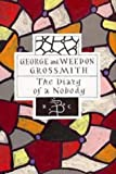 The Diary of a Nobody (Bloomsbury Classic Series) (0747537224) by Grossmith, George