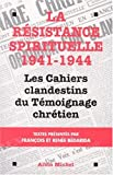 img - for La r sistance spirituelle 1941-1944 : Les cahiers clandestins du t moignage chr tien book / textbook / text book
