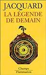 La Légende de demain par Jacquard