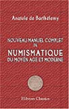 Nouveau manuel complet de numismatique du moyen ge et moderne