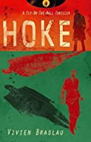 Hoke: A Fly-On-The-Wall Thriller (Volume 1)