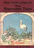 Hans Christian Andersen--The Illustrated Tales: With His Travels, Life and Times (Collector's Library Editions)