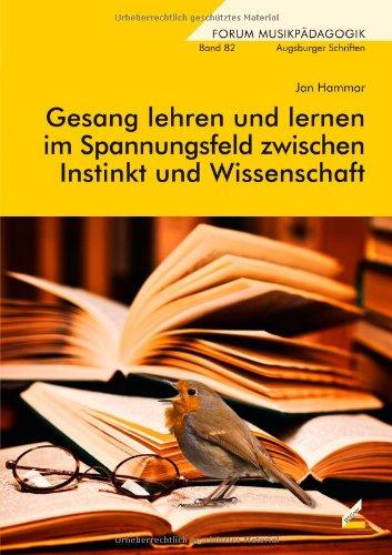 Jan Hammar: Gesang lehren und lernen im Spannungsfeld zwischen Instinkt und Wissenschaft