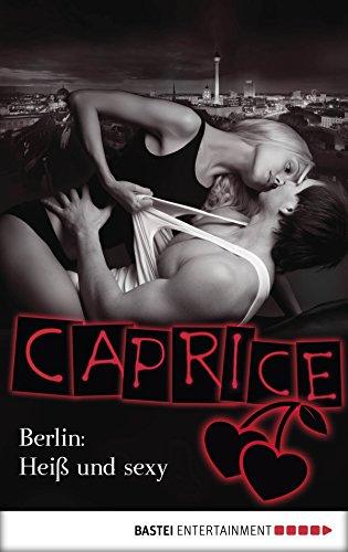 berlin-heiss-und-sexy-caprice-erotikserie-german-edition