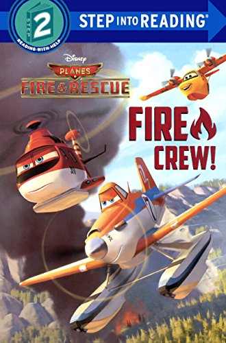 Fire Crew! (Disney Planes: Fire & Rescue) (Step Into Reading)