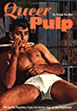 Queer Pulp: Perverted Passions from the Golden Age of the Paperback (0811830209) by Stryker, Susan