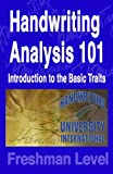 Handwriting Analysis 101: A Complete Basic Book to Scientific Handwriting Analysis & Graphology