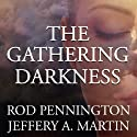 The Gathering Darkness: The Fourth Awakening Series, Part II (       UNABRIDGED) by Rod Pennington Narrated by CJ Critt