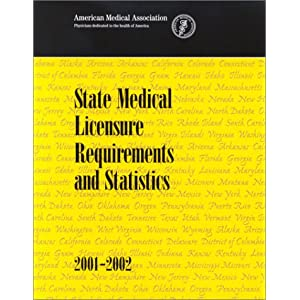 State Medical Licensure Requirements and Statistics, 2001-2002 American Medical Association