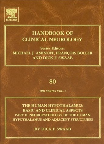 Human Hypothalamus: Basic and Clinical Aspects,  Part II, Volume 80: Handbook of Clinical Neurology (Series Editors: Ami